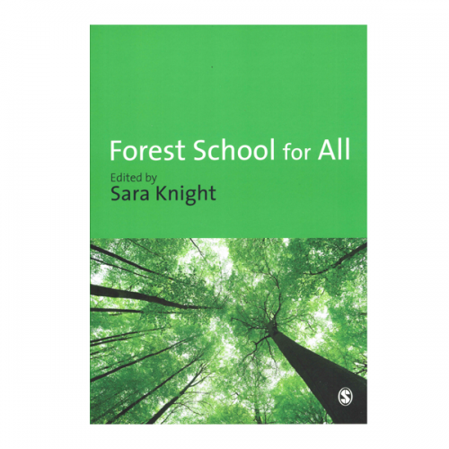 Forest School For All by Sara Knight